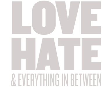 Love, Hate & Everything In Between